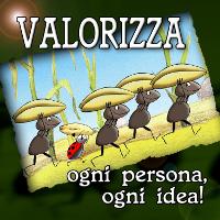 VALORIZZA OGNI PERSONA, OGNI IDEA